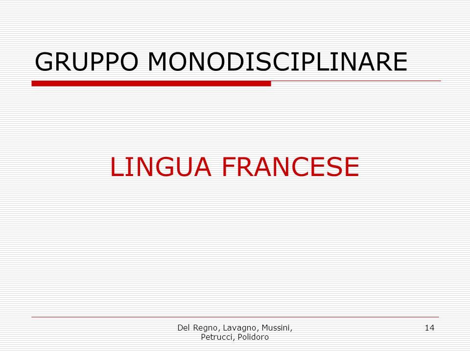 Del Regno, Lavagno, Mussini, Petrucci, Polidoro 14 GRUPPO MONODISCIPLINARE LINGUA FRANCESE