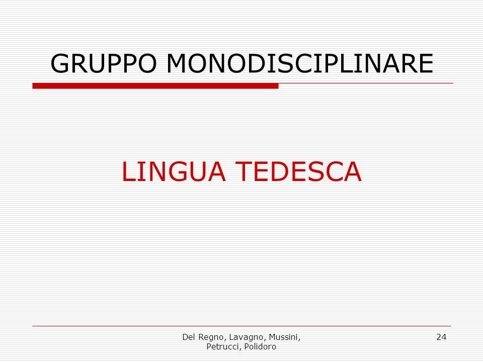 Del Regno, Lavagno, Mussini, Petrucci, Polidoro 24 GRUPPO MONODISCIPLINARE LINGUA TEDESCA
