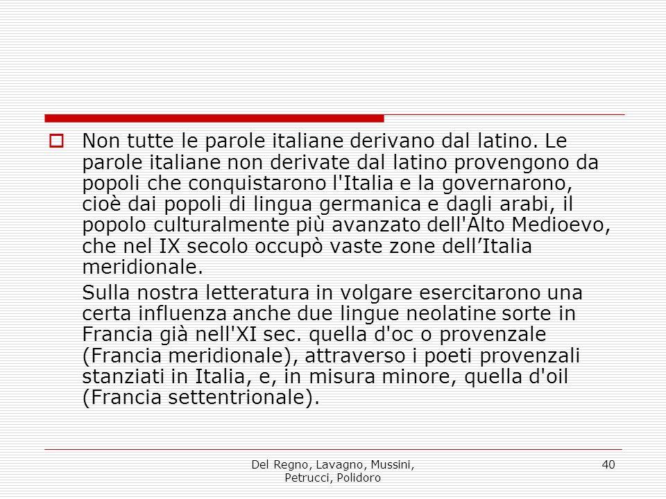 Del Regno, Lavagno, Mussini, Petrucci, Polidoro 40 Non tutte le parole italiane derivano dal latino.