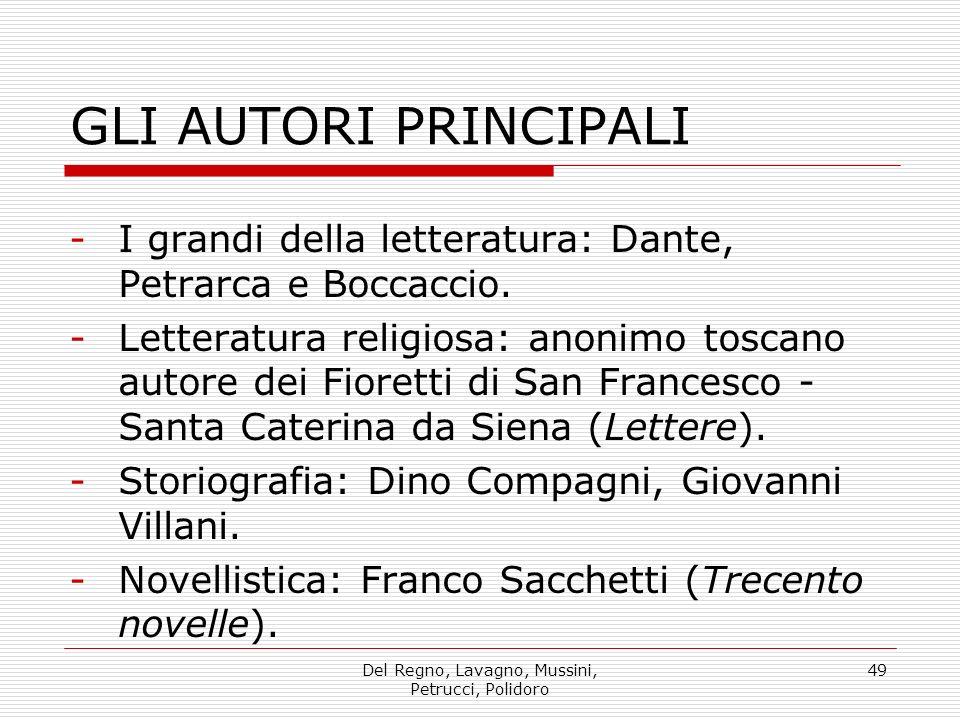 Del Regno, Lavagno, Mussini, Petrucci, Polidoro 49 GLI AUTORI PRINCIPALI -I grandi della letteratura: Dante, Petrarca e Boccaccio.