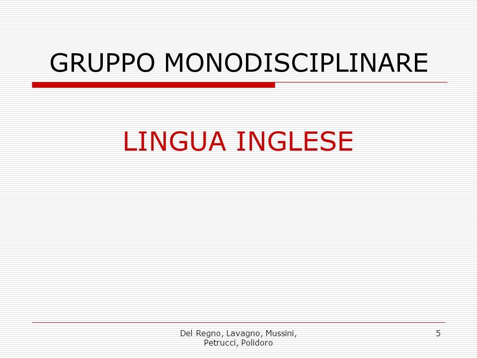 Del Regno, Lavagno, Mussini, Petrucci, Polidoro 5 GRUPPO MONODISCIPLINARE LINGUA INGLESE