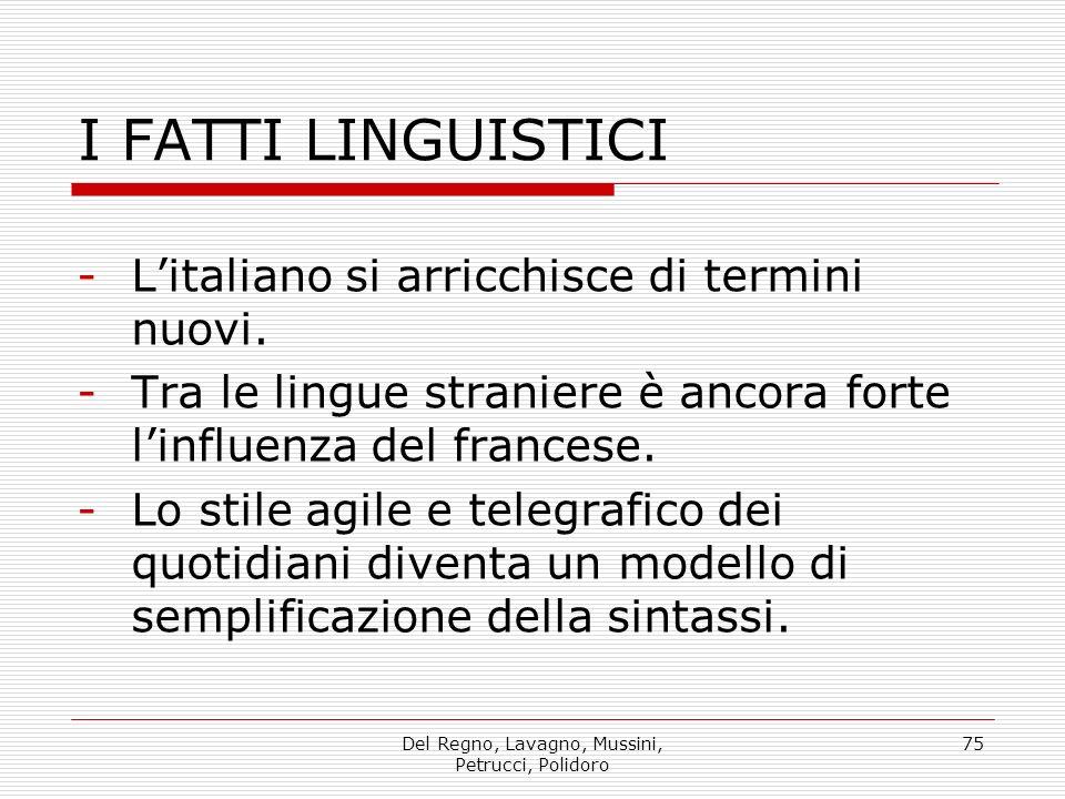 Del Regno, Lavagno, Mussini, Petrucci, Polidoro 75 I FATTI LINGUISTICI -Litaliano si arricchisce di termini nuovi.