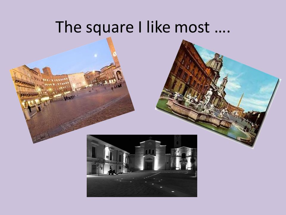 The square I like most ….