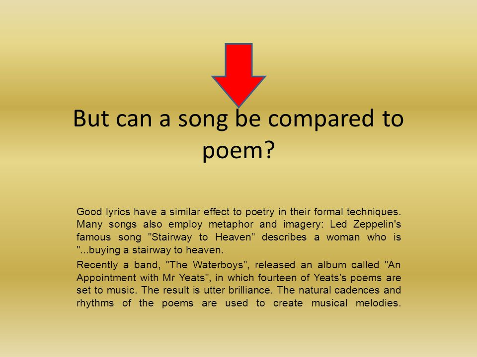 But can a song be compared to poem.