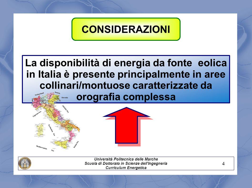 La disponibilità di energia da fonte eolica in Italia è presente principalmente in aree collinari/montuose caratterizzate da orografia complessa CONSI