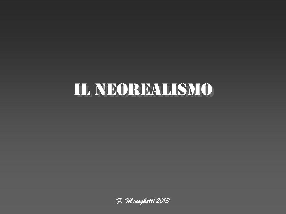 F. Meneghetti 2013 Il neorealismo