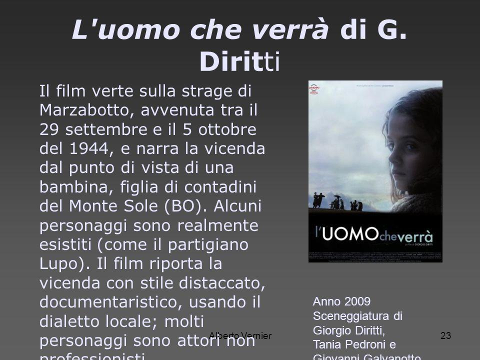 Alberto Vernier23 L'uomo che verrà di G. Diritti Il film verte sulla strage di Marzabotto, avvenuta tra il 29 settembre e il 5 ottobre del 1944, e nar