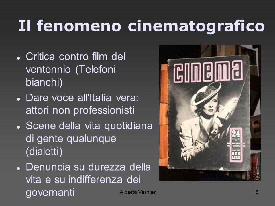 Alberto Vernier5 Il fenomeno cinematografico Critica contro film del ventennio (Telefoni bianchi) Dare voce all'Italia vera: attori non professionisti