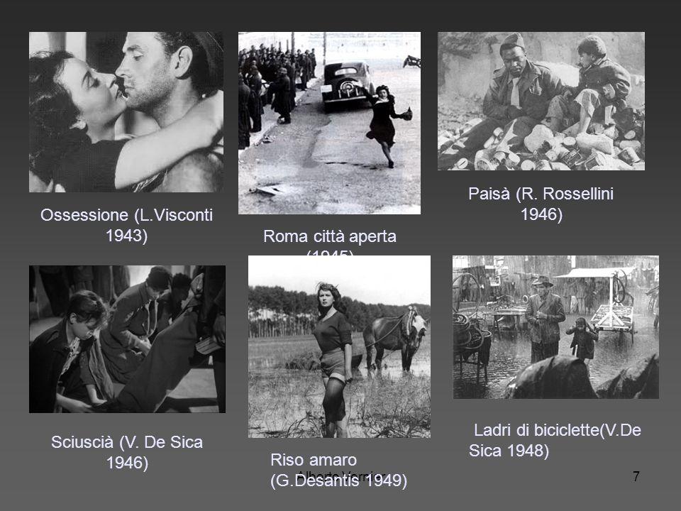 Alberto Vernier7 Ossessione (L.Visconti 1943) Roma città aperta (1945) Paisà (R. Rossellini 1946) Sciuscià (V. De Sica 1946) Ladri di biciclette(V.De