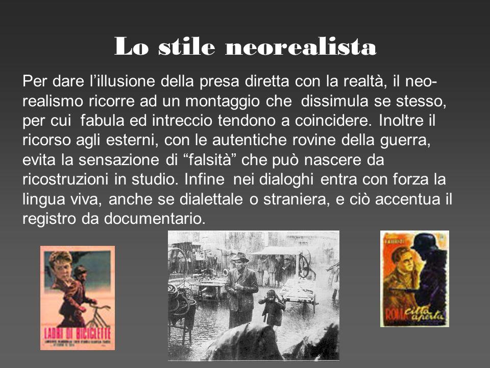 F. Meneghetti 2006 Lo stile neorealista Per dare lillusione della presa diretta con la realtà, il neo- realismo ricorre ad un montaggio che dissimula