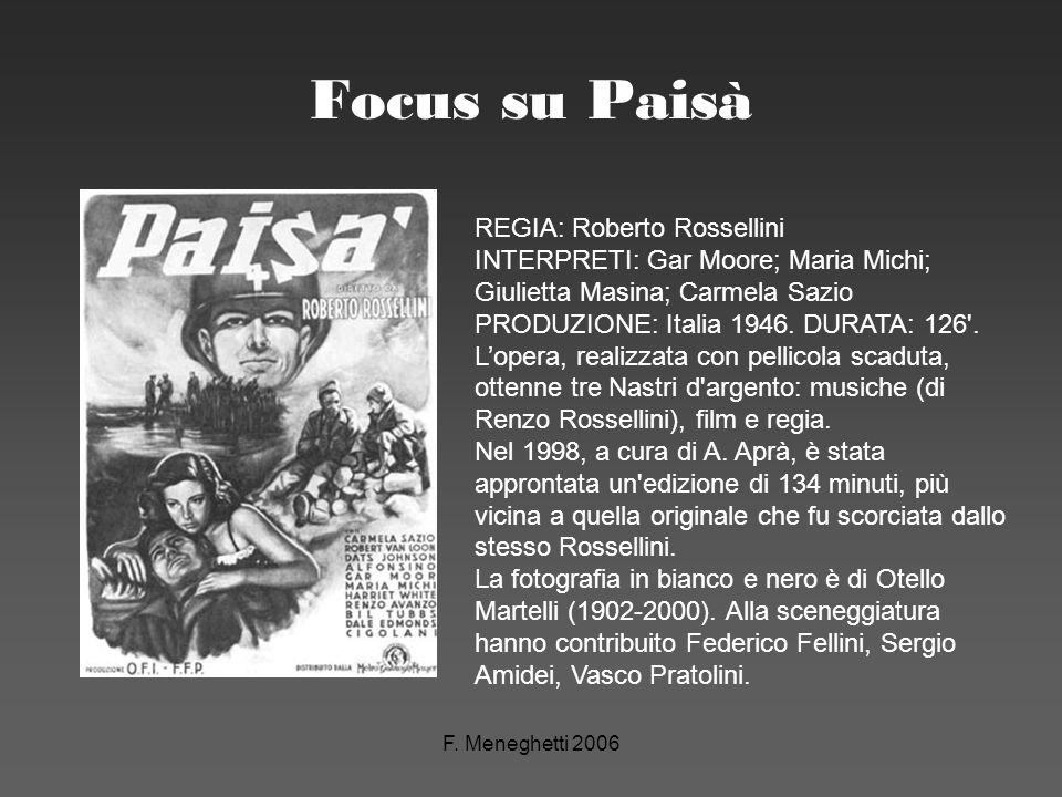F. Meneghetti 2006 Focus su Paisà REGIA: Roberto Rossellini INTERPRETI: Gar Moore; Maria Michi; Giulietta Masina; Carmela Sazio PRODUZIONE: Italia 194