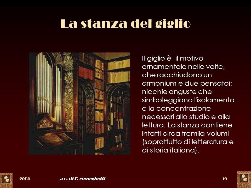 2005a c. di F. Meneghetti19 La stanza del giglio Il giglio è il motivo ornamentale nelle volte, che racchiudono un armonium e due pensatoi: nicchie an