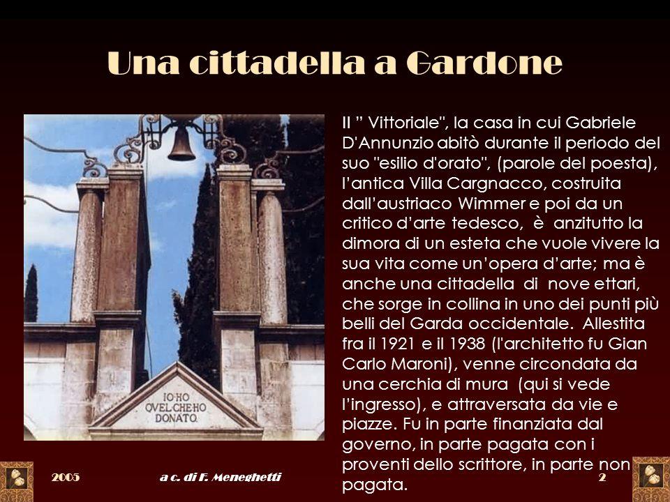 2005a c. di F. Meneghetti2 Una cittadella a Gardone Il Vittoriale