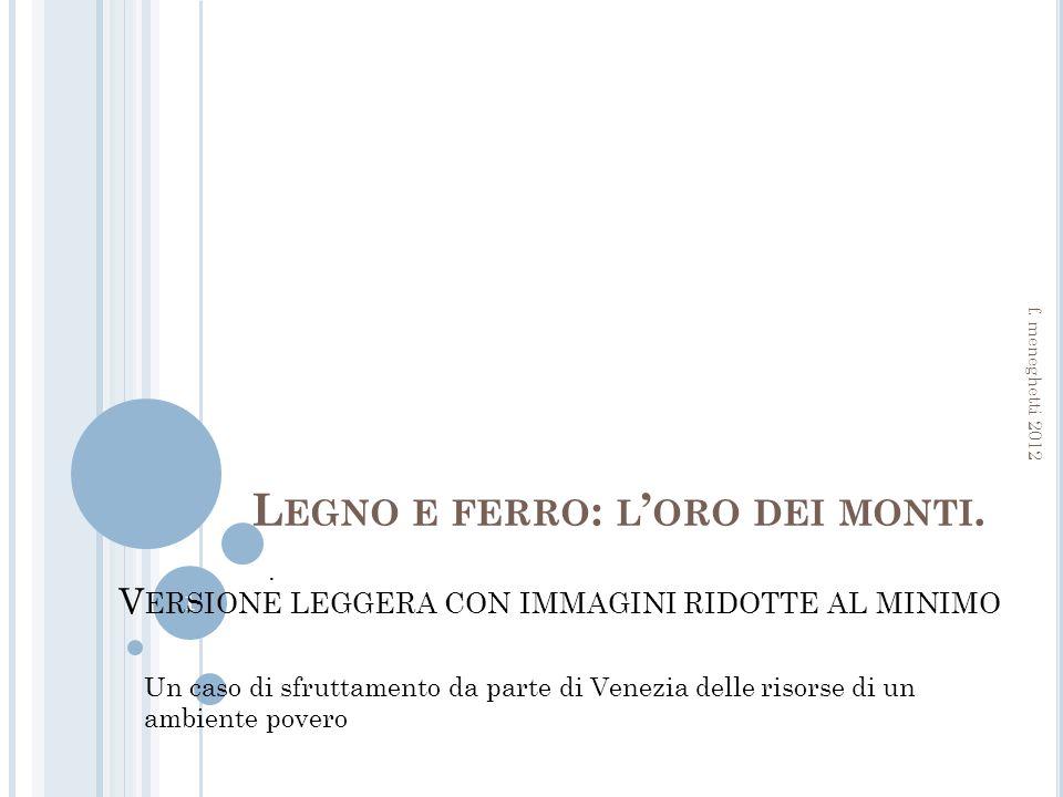 L EGNO E FERRO : L ORO DEI MONTI..1 f.