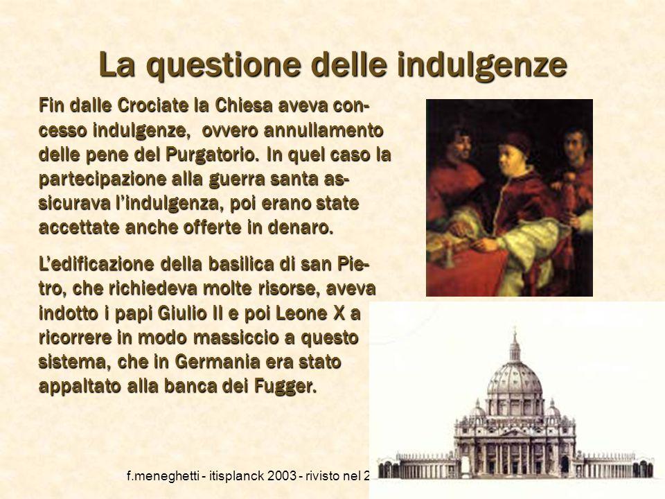 f.meneghetti - itisplanck 2003 - rivisto nel 2013 17 Origini della Riforma Alla base della Riforma protestante, da cui sarebbe derivata una divisione