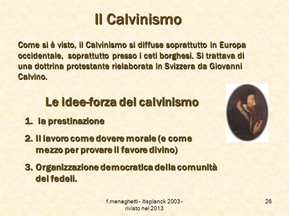 f.meneghetti - itisplanck 2003 - rivisto nel 2013 25 Il punto della situazione in Europa CristianesimoCristianesimo PROTESTANTESIMOPROTESTANTESIMO CAT