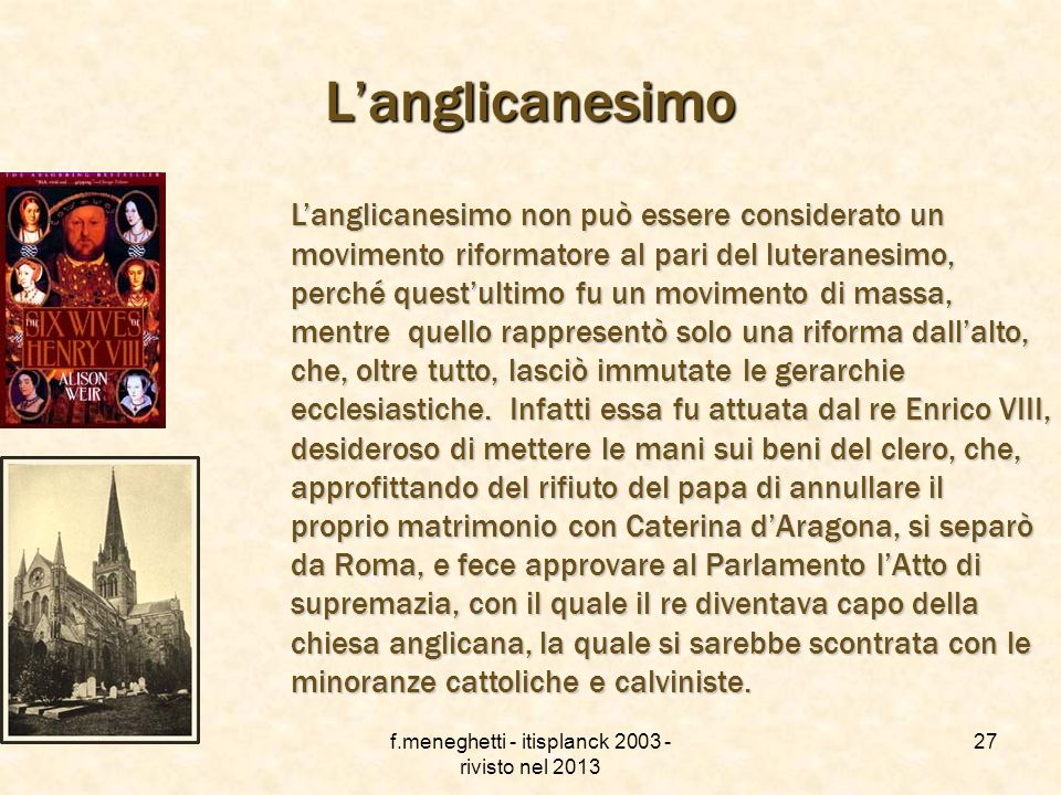 f.meneghetti - itisplanck 2003 - rivisto nel 2013 26 Il Calvinismo Come si è visto, il Calvinismo si diffuse soprattutto in Europa occidentale, soprat