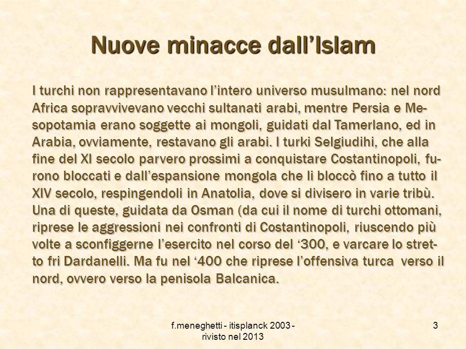 f.meneghetti - itisplanck 2003 - rivisto nel 2013 2 Le frontiere culturali e religiose: età moderna In età moderna vede farsi più minacciosa la fronti