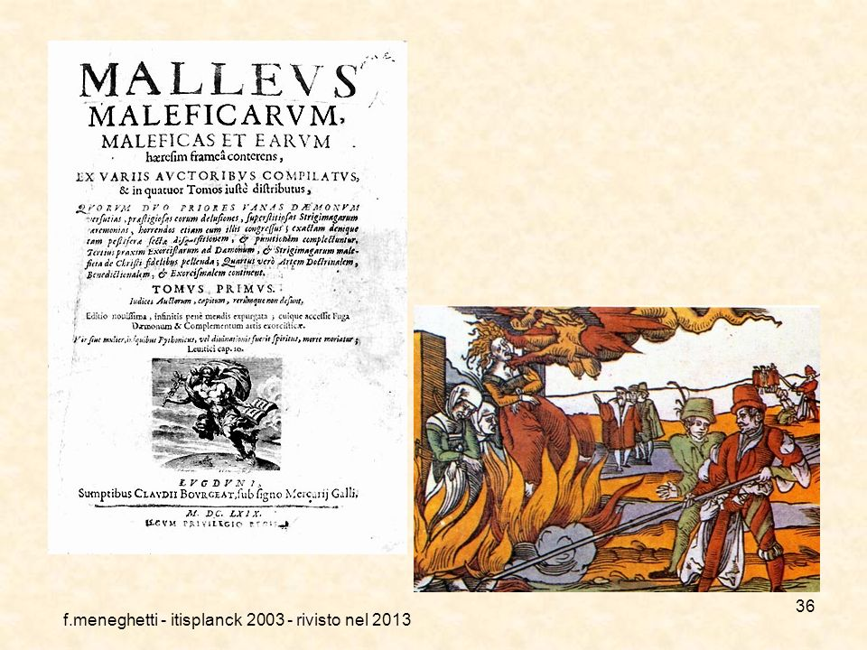 Il Malleus Maleficarum Il fenomeno della caccia alle streghe nacque all'incirca alla fine del XV secolo e perdurò fino all'inizio del XVIII secolo all