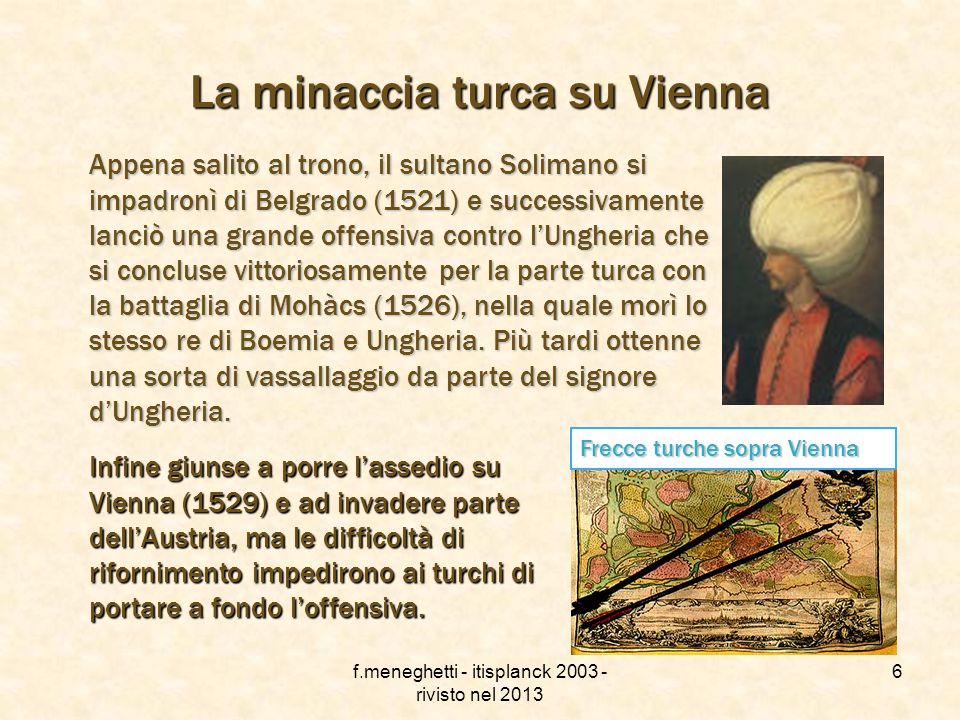 f.meneghetti - itisplanck 2003 - rivisto nel 2013 5 Gli ottomani si impongono sugli arabi La caduta di Costantinopoli fu un evento epocale, tanto che