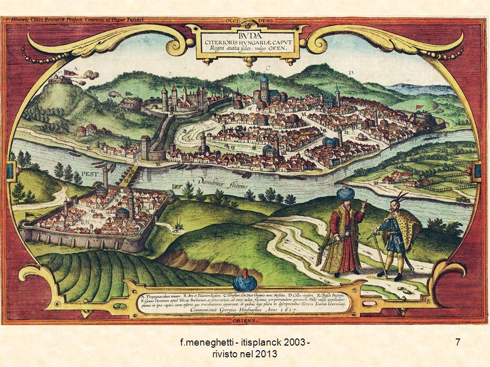 f.meneghetti - itisplanck 2003 - rivisto nel 2013 6 La minaccia turca su Vienna Appena salito al trono, il sultano Solimano si impadronì di Belgrado (