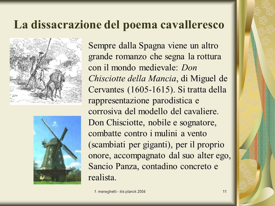 f. meneghetti - itis planck 200411 La dissacrazione del poema cavalleresco Sempre dalla Spagna viene un altro grande romanzo che segna la rottura con