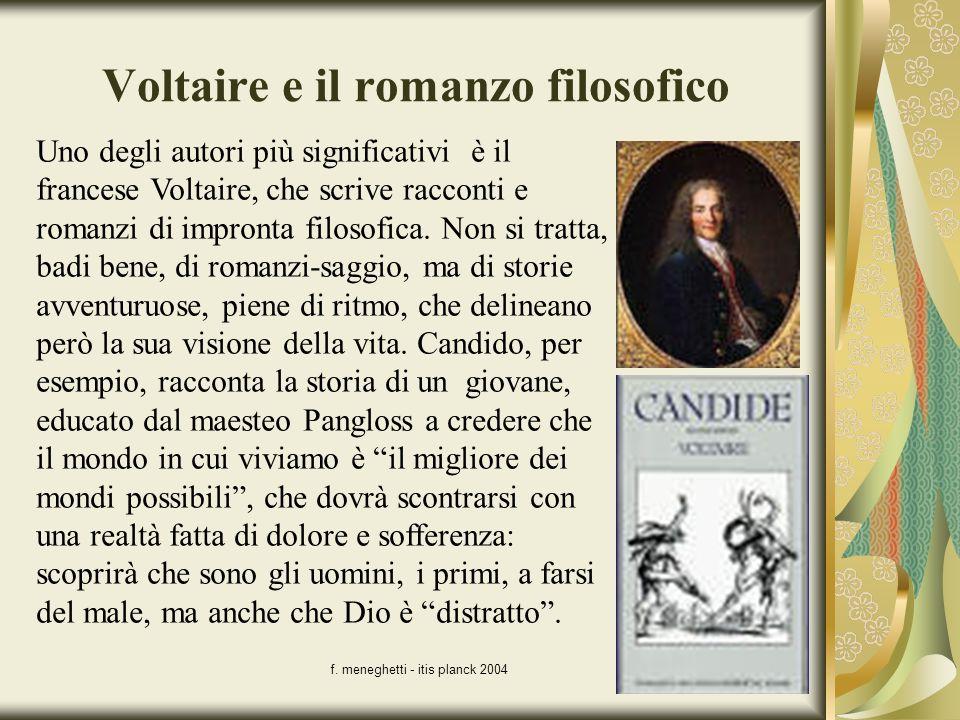 f. meneghetti - itis planck 200413 Voltaire e il romanzo filosofico Uno degli autori più significativi è il francese Voltaire, che scrive racconti e r