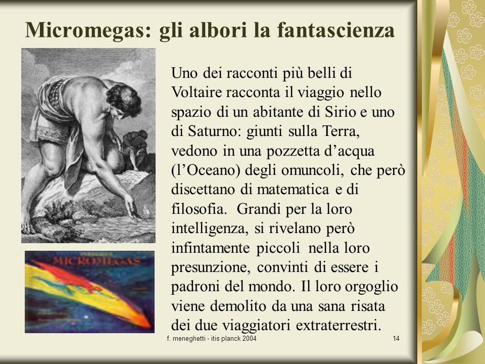 f. meneghetti - itis planck 200414 Micromegas: gli albori la fantascienza Uno dei racconti più belli di Voltaire racconta il viaggio nello spazio di u