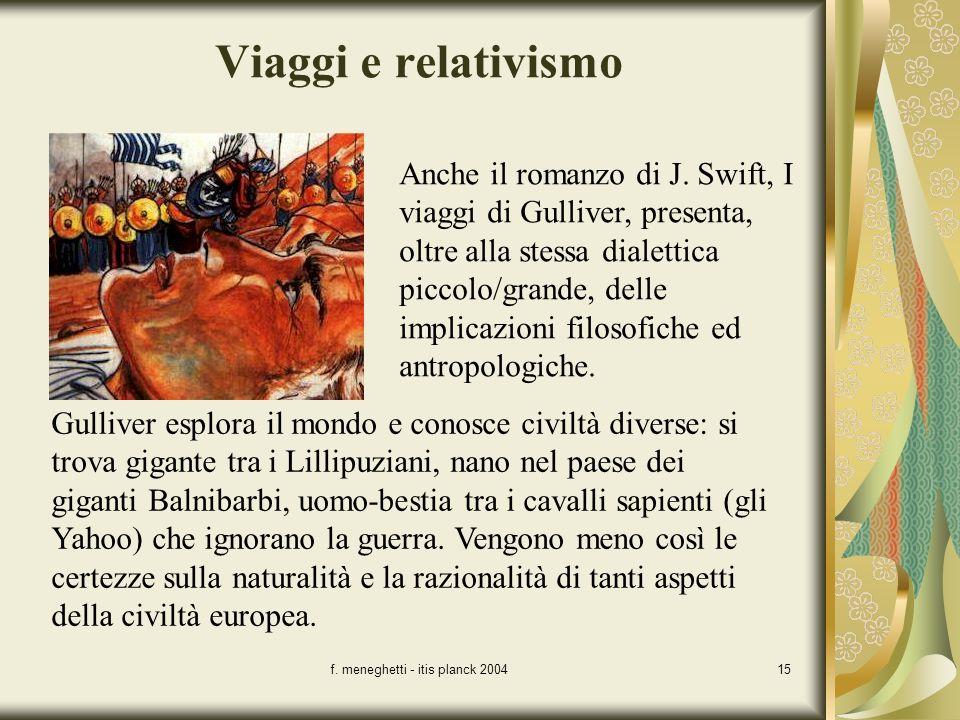 f. meneghetti - itis planck 200415 Viaggi e relativismo Anche il romanzo di J. Swift, I viaggi di Gulliver, presenta, oltre alla stessa dialettica pic