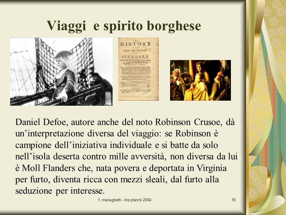 f. meneghetti - itis planck 200416 Viaggi e spirito borghese Daniel Defoe, autore anche del noto Robinson Crusoe, dà uninterpretazione diversa del via