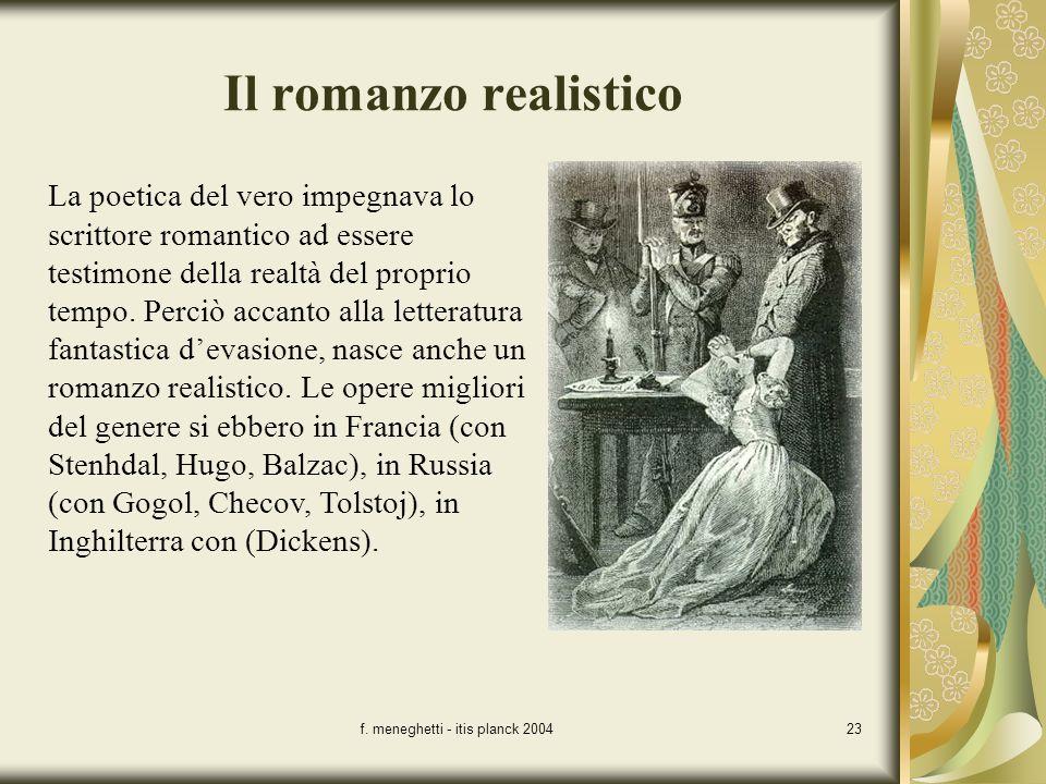 f. meneghetti - itis planck 200423 Il romanzo realistico La poetica del vero impegnava lo scrittore romantico ad essere testimone della realtà del pro