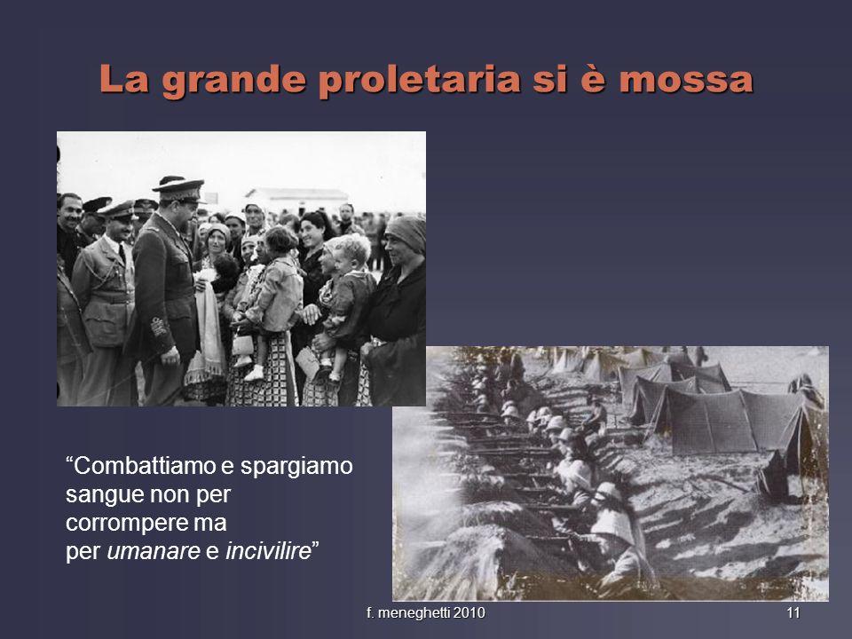La grande proletaria si è mossa Combattiamo e spargiamo sangue non per corrompere ma per umanare e incivilire 11f. meneghetti 2010