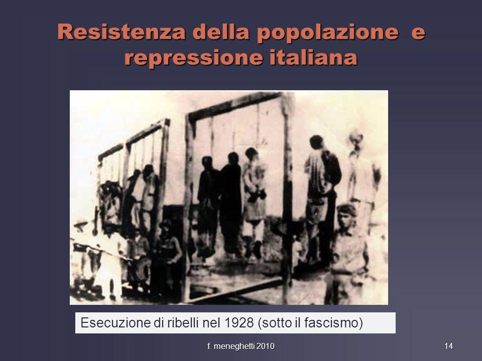 Resistenza della popolazione e repressione italiana 14f. meneghetti 2010 Esecuzione di ribelli nel 1928 (sotto il fascismo)
