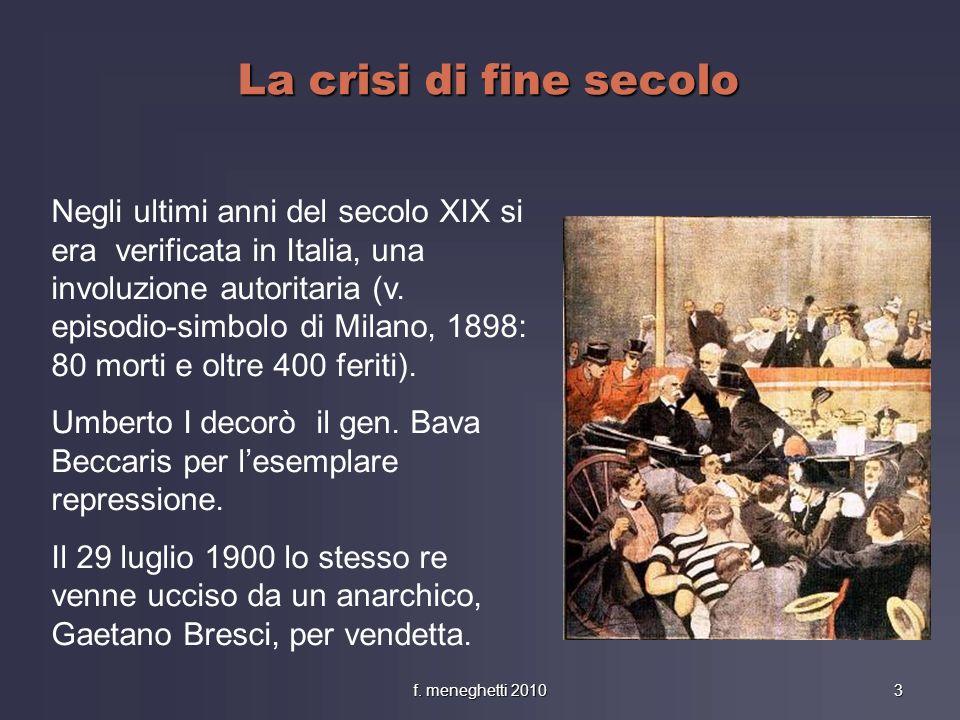 La crisi di fine secolo Negli ultimi anni del secolo XIX si era verificata in Italia, una involuzione autoritaria (v. episodio-simbolo di Milano, 1898