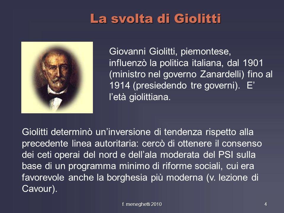 La svolta di Giolitti Giolitti determinò uninversione di tendenza rispetto alla precedente linea autoritaria: cercò di ottenere il consenso dei ceti o