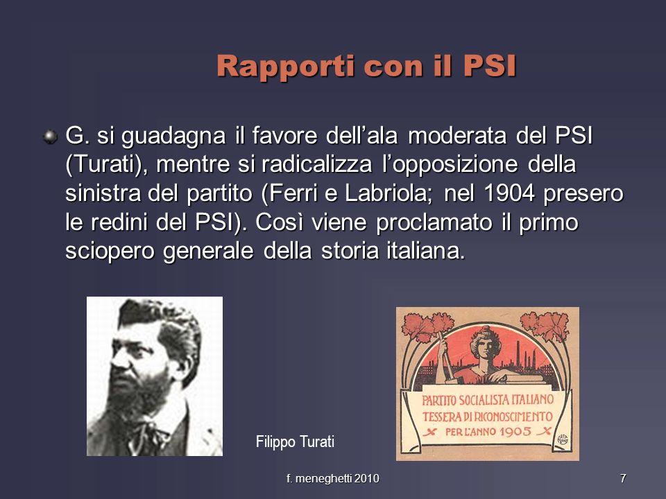 Rapporti con il PSI G. si guadagna il favore dellala moderata del PSI (Turati), mentre si radicalizza lopposizione della sinistra del partito (Ferri e