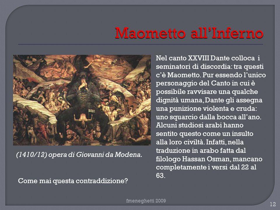 fmeneghetti 2009 12 (1410/12) opera di Giovanni da Modena. Nel canto XXVIII Dante colloca i seminatori di discordia: tra questi cè Maometto. Pur essen