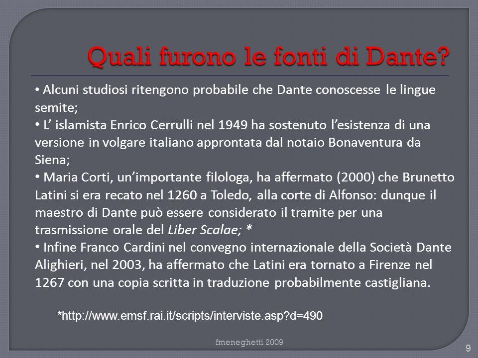 Alcuni studiosi ritengono probabile che Dante conoscesse le lingue semite; L islamista Enrico Cerrulli nel 1949 ha sostenuto lesistenza di una version