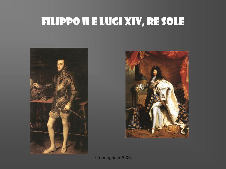 Filippo ii e lugi xiv, re sole f.meneghetti 2006