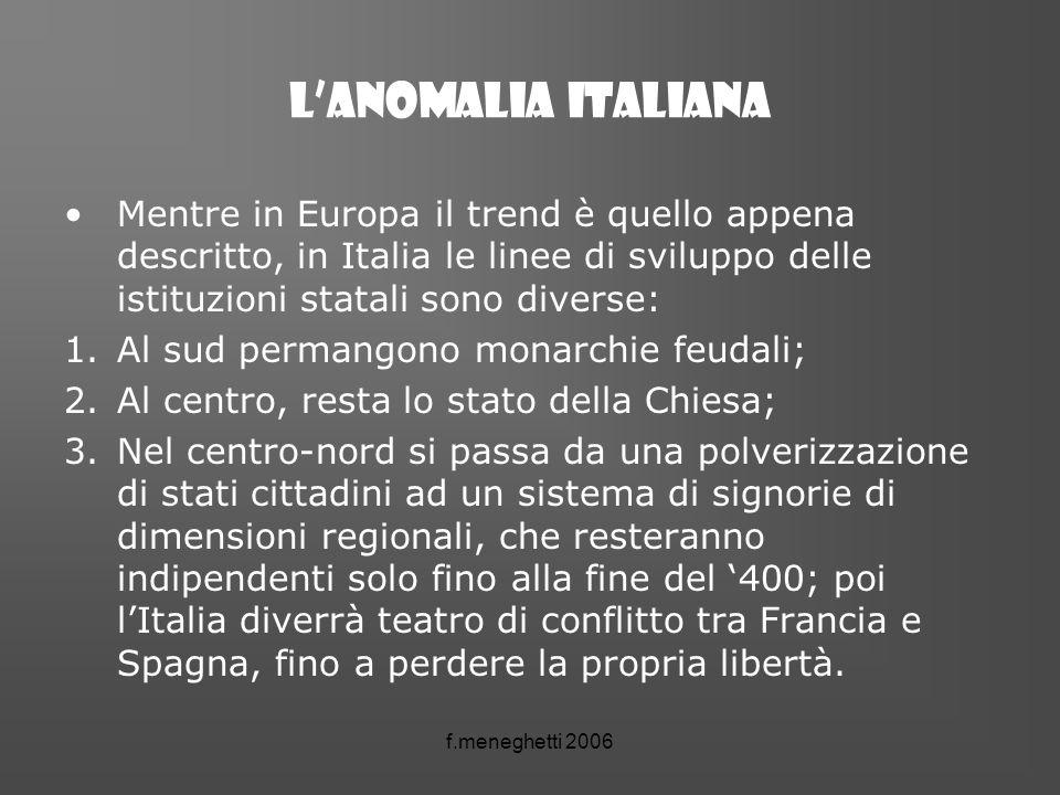 Lanomalia italiana Mentre in Europa il trend è quello appena descritto, in Italia le linee di sviluppo delle istituzioni statali sono diverse: 1.Al su