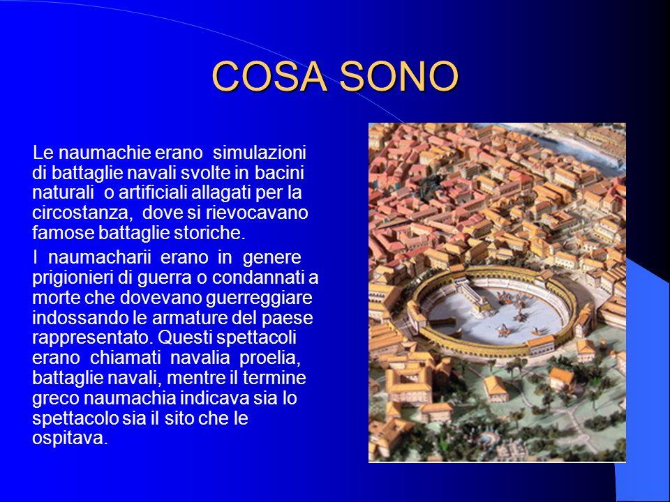 COSA VENIVA RAPPRESENTATO Le naumachie, che a quanto pare si tennero solo nella città di Roma, erano costosissime, poiché le navi erano complete in tutti dettagli, e manovravano come vere navi in battaglia.