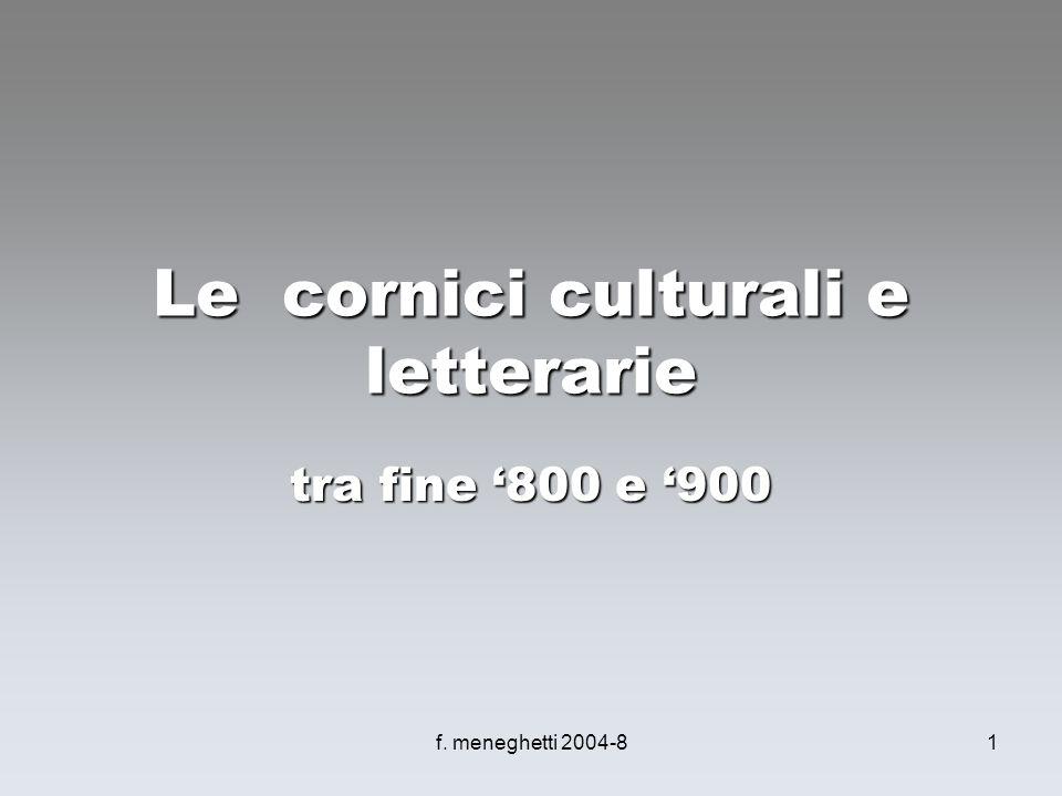 f. meneghetti 2004-81 Le cornici culturali e letterarie tra fine 800 e 900