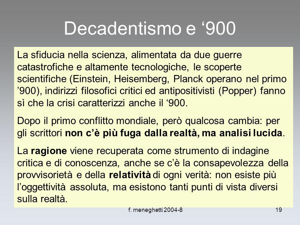 f. meneghetti 2004-819 Decadentismo e 900 La sfiducia nella scienza, alimentata da due guerre catastrofiche e altamente tecnologiche, le scoperte scie