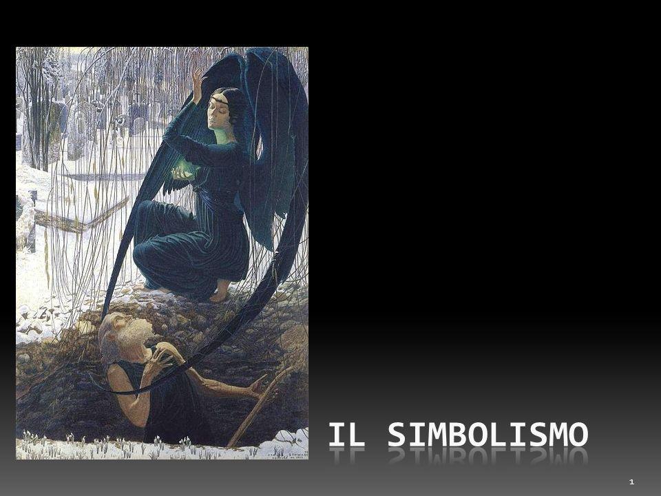 Definizione Il simbolismo è un movimento artistico sviluppatosi in Francia nel decennio 1866-1876, che si manifestò nella letteratura, nelle arti figurative e, di riflesso, nella musica.
