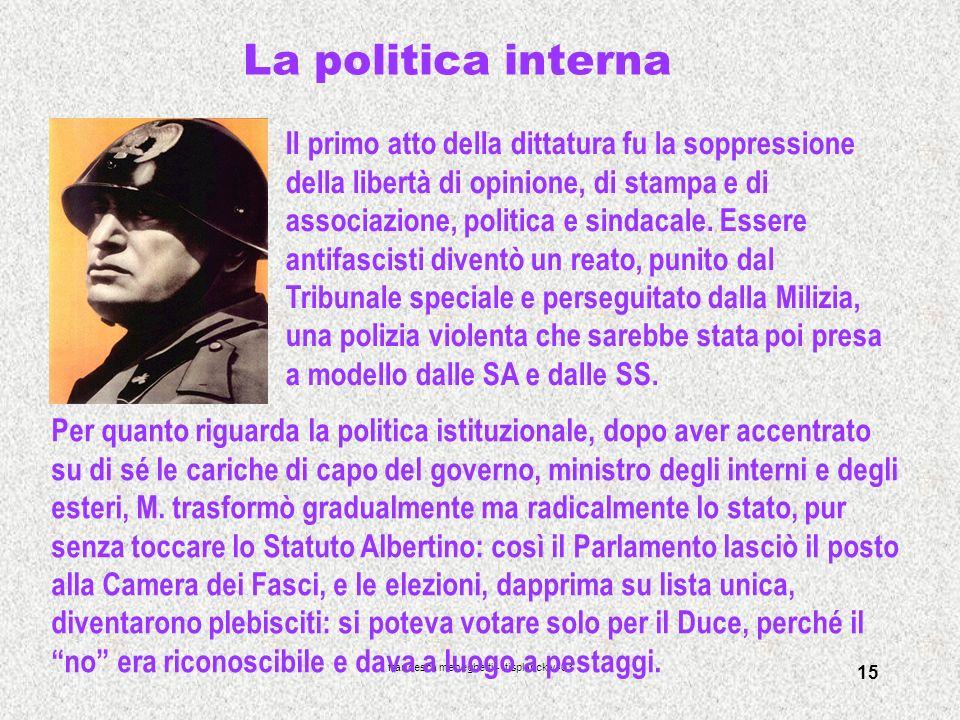 francesca meneghetti - itisplancktv -03 15 La politica interna Il primo atto della dittatura fu la soppressione della libertà di opinione, di stampa e