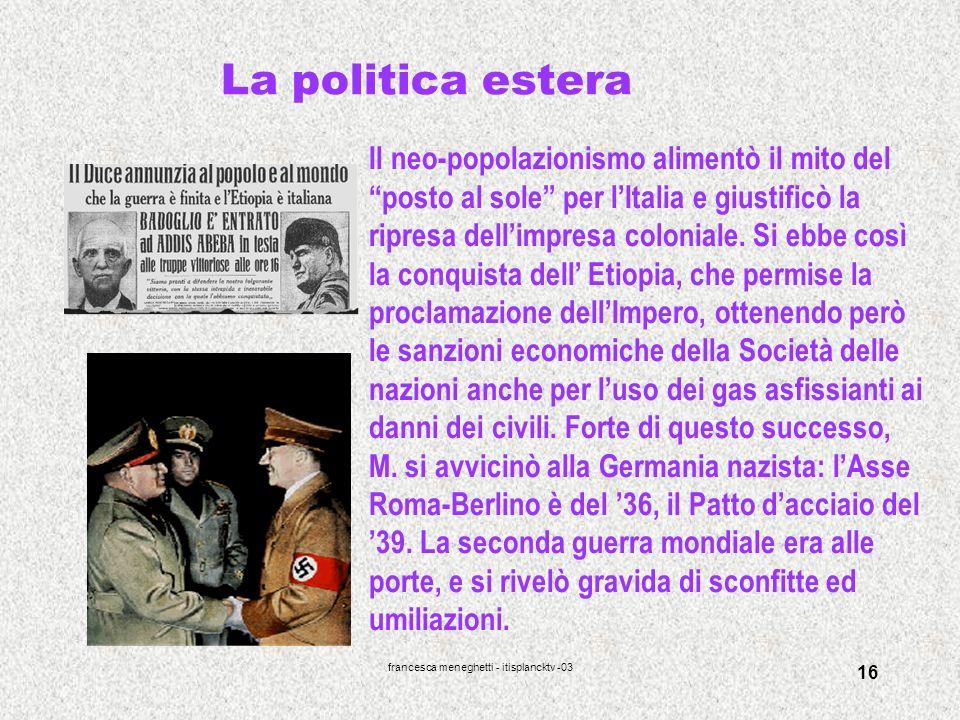 francesca meneghetti - itisplancktv -03 16 La politica estera Il neo-popolazionismo alimentò il mito del posto al sole per lItalia e giustificò la rip