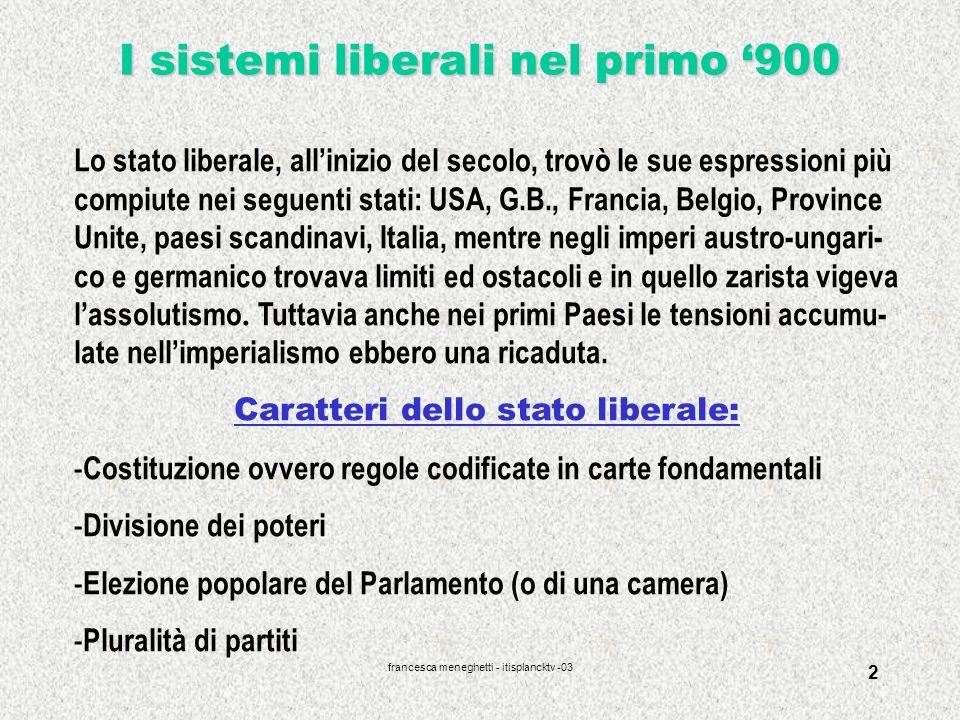 francesca meneghetti - itisplancktv -03 2 I sistemi liberali nel primo 900 Lo stato liberale, allinizio del secolo, trovò le sue espressioni più compi