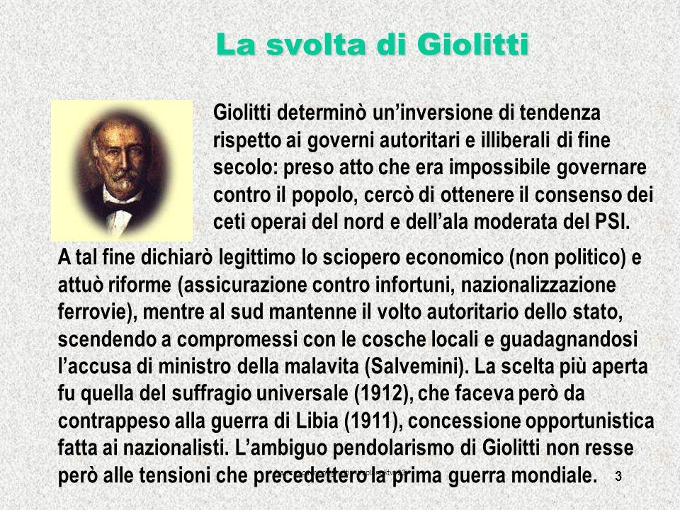 francesca meneghetti - itisplancktv -03 3 La svolta di Giolitti Giolitti determinò uninversione di tendenza rispetto ai governi autoritari e illiberal