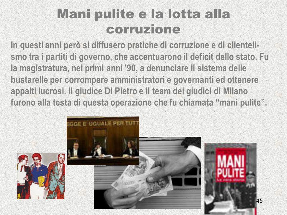 francesca meneghetti - itisplancktv -03 45 Mani pulite e la lotta alla corruzione In questi anni però si diffusero pratiche di corruzione e di cliente