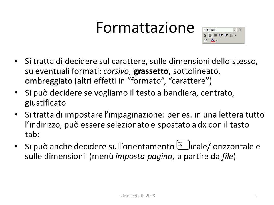 F. Meneghetti 20089 Formattazione ombreggiato Si tratta di decidere sul carattere, sulle dimensioni dello stesso, su eventuali formati: corsivo, grass